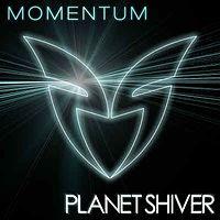 5_ Momentum (Da Planet Shiver Mix) - Planet Shiver.mp3