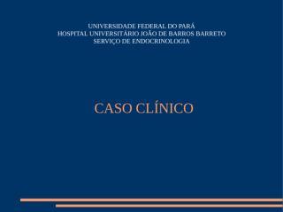 caso clínico- graduação.ppt