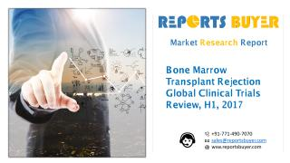 Bone Marrow Transplant Rejection Global Clinical Trials Review, H1, 2017.pdf