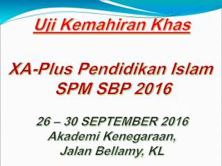 BAHAN LATIHAN XA-PLUS P.ISLAM SPM SBP 2016.pdf