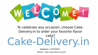 To celebrate any occasion, choose Cake-Delivery.in to order your favorite flavor cake.pptx