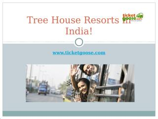 Tree House Resorts in India!.ppt