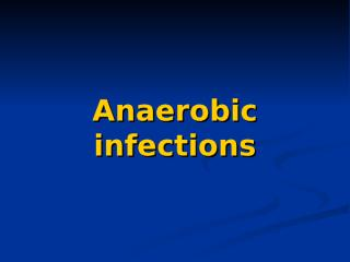 Anaerobic infections.ppt